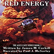 Red Energy: Cold Energy, Part 2: Alex Cave, Book 3 | James M. Corkill