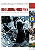 img - for Geologia Forense: Introduzione alle geoscienze applicate alle indagini giudiziarie (Italian Edition) book / textbook / text book