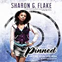 Pinned Audiobook by Sharon Flake Narrated by Bahni Turpin, Dominic Hoffman