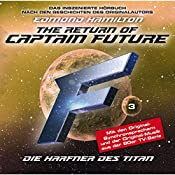Die Harfner des Titan (Captain Future: The Return of Captain Future 3) | Edmond Hamilton