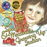 Spaghetti & Meatballs: Growing Up Italian (Mom's Choice Award Recipient)