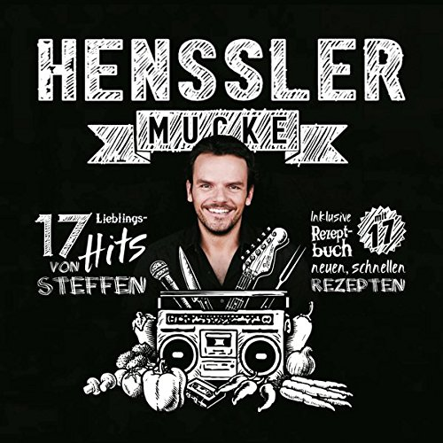 Henssler-Mucke Vol.1 - 17 Lieblings-Hits von Steffen Henssler (inkl. Rezeptbuch)
