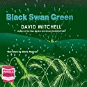 Black Swan Green (       UNABRIDGED) by David Mitchell Narrated by Chris Nelson