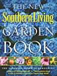 The New Southern Living Garden Book:...