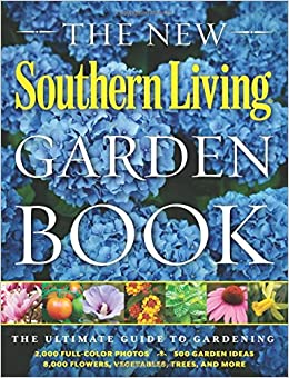 The new southern living garden book the ultimate guide to Southern living garden book