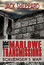 The Marlowe Transmissions #1: Scavenger's War