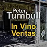 In Vino Veritas   Peter Turnbull