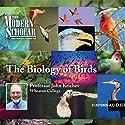 The Modern Scholar: The Biology of Birds  by Professor John Kricher