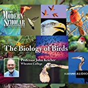The Modern Scholar: The Biology of Birds | [Professor John Kricher]