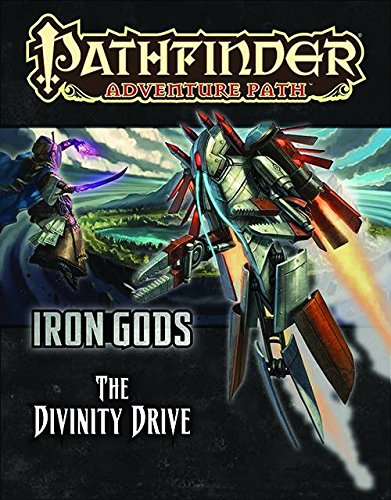 Pathfinder Adventure Path: Iron Gods Part 6 - The Divinity Drive (Iron Gods compare prices)