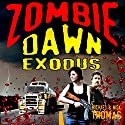 Zombie Dawn Exodus: Zombie Dawn Trilogy, Book 2 Audiobook by Michael G. Thomas, Nick S. Thomas Narrated by Mark Diamond