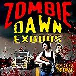 Zombie Dawn Exodus: Zombie Dawn Trilogy, Book 2 | Michael G. Thomas,Nick S. Thomas
