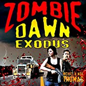 Zombie Dawn Exodus: Zombie Dawn Trilogy, Book 2 | Michael G. Thomas, Nick S. Thomas