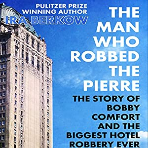The Man Who Robbed the Pierre Audiobook