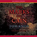 The Marks of Cain (       UNABRIDGED) by Tom Knox Narrated by Steven Crossley