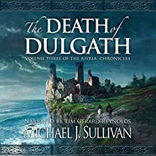 The Death of Dulgath: The Riyria Chronicles, Book 3 (       UNABRIDGED) by Michael J. Sullivan Narrated by Tim Gerard Reynolds