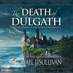 The Death of Dulgath: The Riyria Chronicles, Book 3 by Michael J. Sullivan