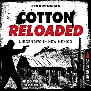Nirgendwo in New Mexico (Cotton Reloaded 45) Hörbuch