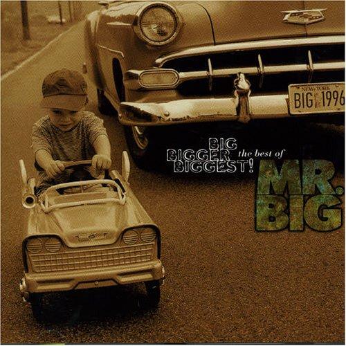 Mr. Big - Big, Bigger, Biggest! The Best of Mr. Big - Zortam Music