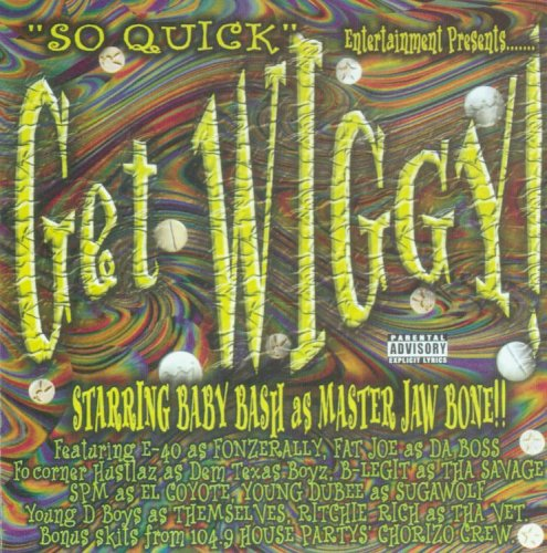 baby bash - Get Wiggy - Zortam Music