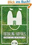 Footballing Fairy Tales: Cautionary T...