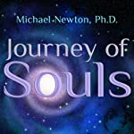 Journey of Souls: Case Studies of Life Between Lives | Michael Newton