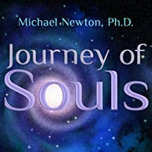 Journey of Souls: Case Studies of Life Between Lives Audiobook by Michael Newton Narrated by Peter Berkrot