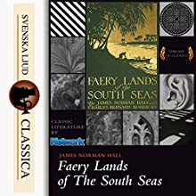 Faery Lands of the South Seas Audiobook by James Norman Hall, Charles Nordhoff Narrated by Mike Vendetti