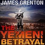The Yemeni Betrayal | James Grenton