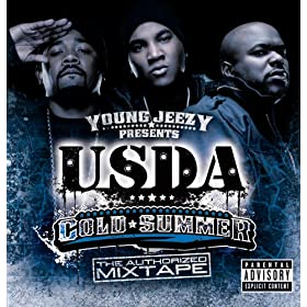 "Young Jeezy Presents U.S.D.A.: ""Cold Summer"" The Authorized Mixtape [Explicit]"