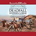 Charley Sunday's Texas Outfit: Deadfall Audiobook by Stephen Lodge Narrated by Tom Stechschulte