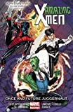Amazing X-Men Volume 3: Once and Future Juggernaut