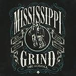 Mississippi Grind (2LP Vinyl)