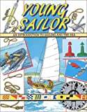 Young Sailor: An Introduction to Sailing and the Sea
