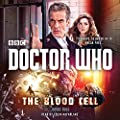Doctor Who: The Blood Cell: A 12th Doctor Novel (Dr Who)