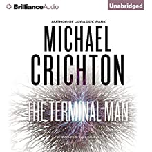 The Terminal Man (       UNABRIDGED) by Michael Crichton Narrated by Luke Daniels