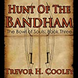 Hunt of the Bandham: The Bowl of Souls, Book 3