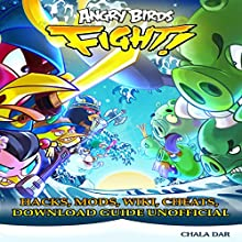 Angry Birds Fight! Hacks, Mods, Wiki, Cheats, Download Guide Unofficial Audiobook by Chala Dar Narrated by Bill Georato