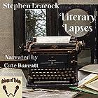Literary Lapses Hörbuch von Stephen Leacock Gesprochen von: Cate Barratt