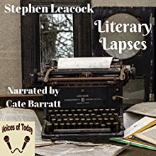 Literary Lapses Audiobook by Stephen Leacock Narrated by Cate Barratt
