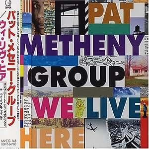 Pat Metheny - We Live Here - Amazon.com Music