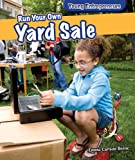 Run Your Own Yard Sale (Young Entrepreneurs)