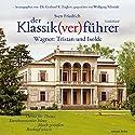 Wagner: Tristan und Isolde (Der Klassik(ver)führer - Sonderband) Hörbuch von Sven Friedrich Gesprochen von: Wolfgang Schmidt