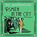 Psmith in the City (       UNABRIDGED) by P.G. Wodehouse Narrated by Jonathan Cecil