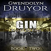Gin: Killer on Call, Book 2 | Gwendolyn Druyor