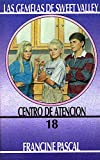 img - for Centro De Atencion / Center of Attention (Las Gemelas De Sweet Valley / Sweet Valley Twins) (Spanish Edition) book / textbook / text book