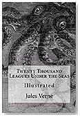 Twenty Thousand Leagues Under the Seas: Illustrated