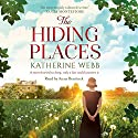 The Hiding Places Audiobook by Katherine Webb Narrated by Anna Bentinck