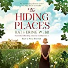 The Hiding Places Hörbuch von Katherine Webb Gesprochen von: Anna Bentinck
