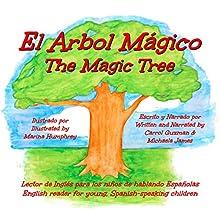 El Arbol Mágico: The Magic Tree [Spanish Edition] (       UNABRIDGED) by Carrol Guzman, Michaela James Narrated by Carrol Guzman, Michaela James